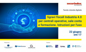Sgravi fiscali 4.0 per centrali operative, sale conta e formazione. Il programma del seminario del 22 giugno