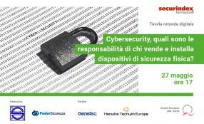 Cybersecurity, quali sono le responsabilità di chi vende e installa dispositivi di sicurezza fisica? Save the date